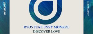 "NEW THIS WEEK: Ryos ""Discover Love"" Ft. Envy Monroe"