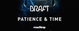 """Kicking Off the Work Week Right with Draft's Unique """"Patience & Time"""" EP"""