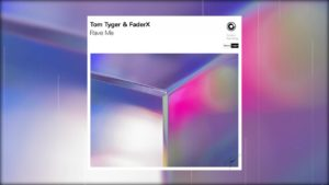 """Following Protocol: Tom Tyger & FaderX """"Rave Me"""""""