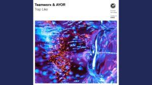 "Following the Protocol: ""Trap Like"" by Teamworx & AYOR"