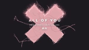 """Roll Out the Red Carpet: Prince Paris & Beau Collins Release Uplifting """"All of You"""""""