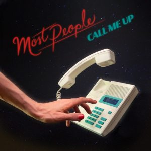 """Synth Pop is Rising Again! Check out Toronto Indie Trio Most People For """"Call Me Up"""" New Synth Album"""