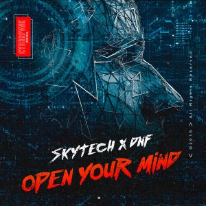 """Skytech x DNF Drop New Big-Room """"Open Your Mind"""" in a Dual Drop By CYB3RPVNK"""